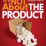 It's Not About the Product: