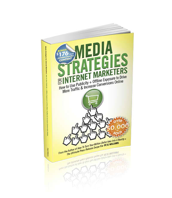 Media Strategies for Internet Marketers by Pete Williams
