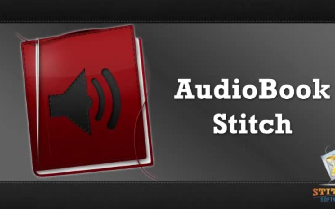 Stitch Software Releases Its First Mac App, AudioBook Stitch
