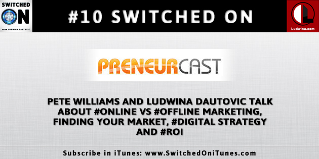 Pete Talks About Online Vs Offline Marketing, Finding Your Market, Digital Strategy and ROI on Switched On Podcast