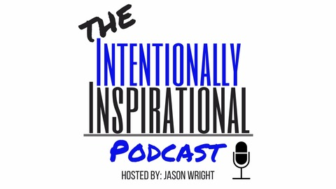 Pete Talks Seizing Opportunity on Intentionally Inspirational Podcast